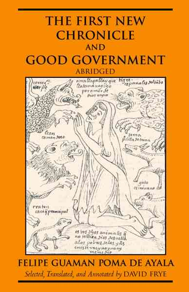 The First New Chronicle and Good Government By Ayala, Felipe Guaman Poma De/ Frye, David