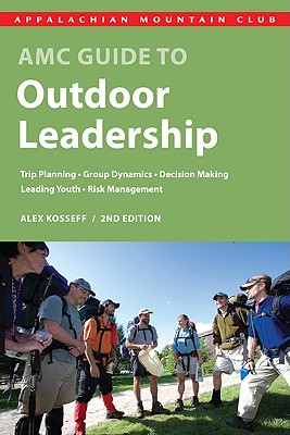 AMC Guide to Outdoor Leadership By Kosseff, Alex